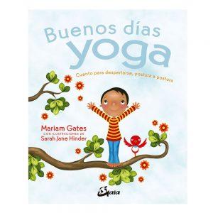 BUenos días yoga, cuentos para despertarse postura a postura